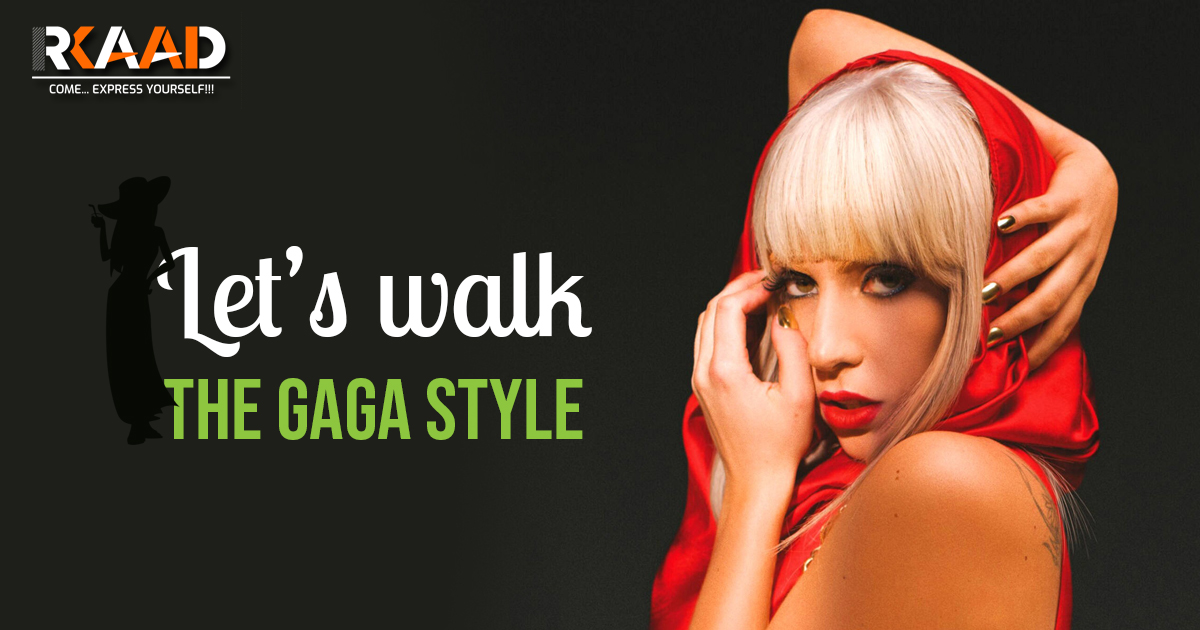 Let's walk the GAGA style