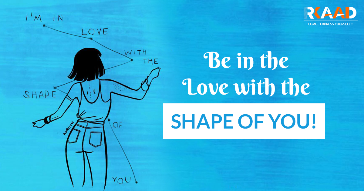 Be in the love with the shape of you